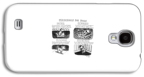 Preschools For Dogs Galaxy S4 Case by Roz Chast