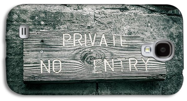 Private No Entry Galaxy S4 Case by Mair Hunt