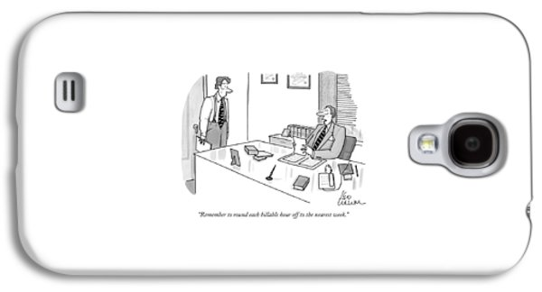 Remember To Round Each Billable Hour Galaxy S4 Case by Leo Cullum