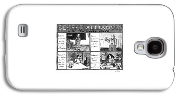 Secret Alliances Of The New World Order Galaxy S4 Case by Roz Chast