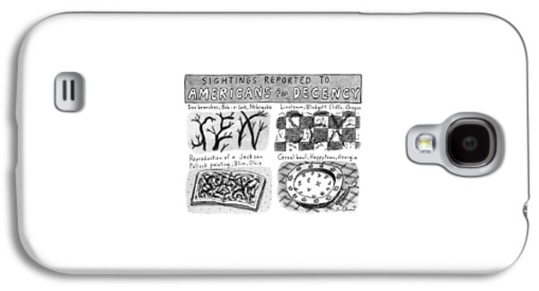 Sightings Reported To Americans For Decency Galaxy S4 Case by Roz Chast