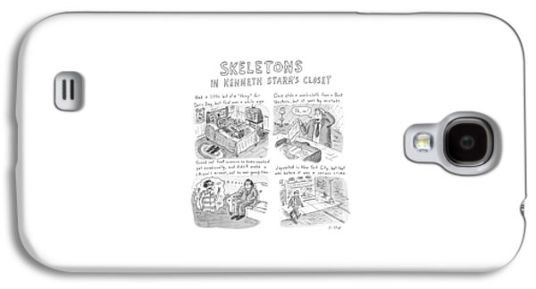 Skeletons In Kenneth Starr's Closet Galaxy S4 Case by Roz Chast