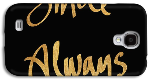 Smile Always On Black Galaxy S4 Case by South Social Studio