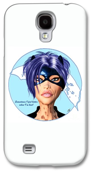 Sometimes I Feel Better When I'm Bad Galaxy S4 Case by Renate Janssen
