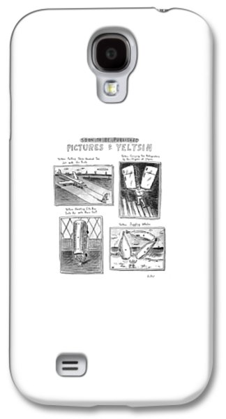 Soon To Be Published Pictures Of Yeltsin Galaxy S4 Case