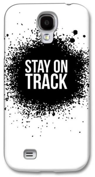 Stay On Track Poster White Galaxy S4 Case by Naxart Studio