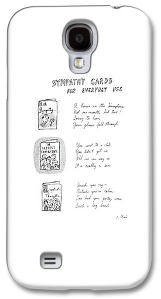 Sympathy Cards For Everyday Use Galaxy S4 Case by Roz Chast