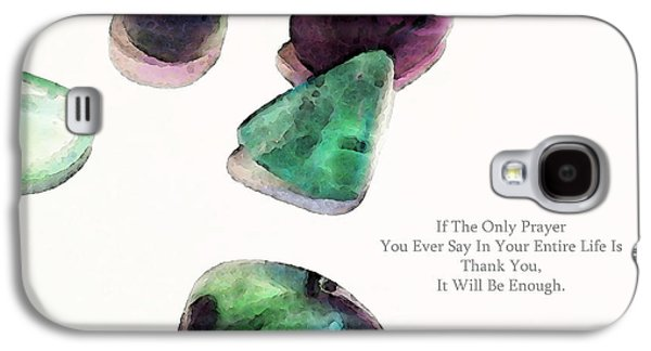 Thank You - Gratitude Rocks By Sharon Cummings Galaxy S4 Case by Sharon Cummings