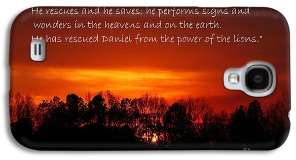 The Bibles Says.... Daniel 6 Vs 27 Niv Galaxy S4 Case by Reid Callaway