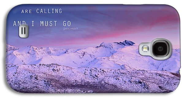 The Mountains Are Calling And I Must Go John Muir Galaxy S4 Case by Guido Montanes Castillo