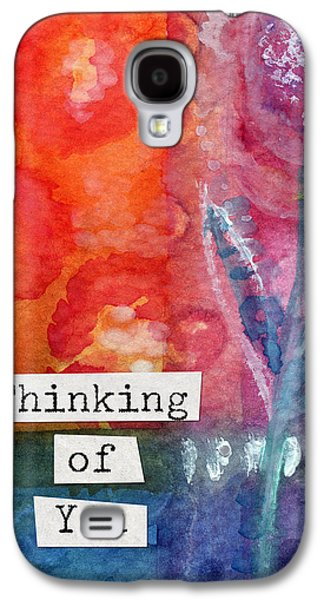 Thinking Of You Art Card Galaxy S4 Case by Linda Woods