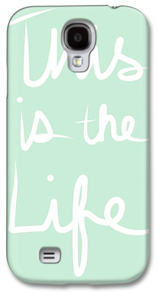 This Is The Life Galaxy S4 Case