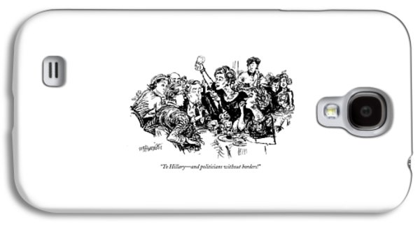 To Hillary - And Politicians Without Borders! Galaxy S4 Case