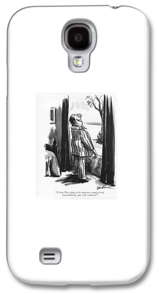 Today I'm Going To Be Unaware Galaxy S4 Case by Eldon Dedini
