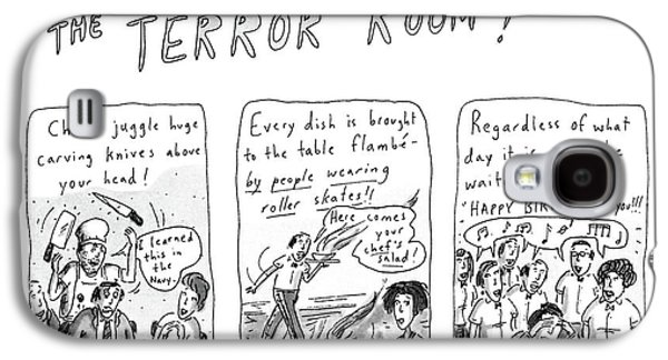 Tonight... Dine At The Terror Room Galaxy S4 Case by Roz Chast