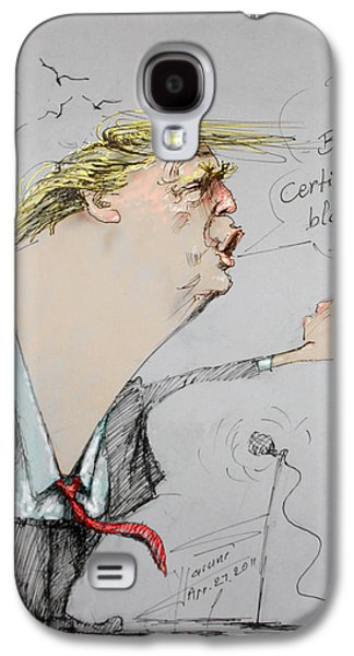 Trump In A Mission....much Ado About Nothing. Galaxy S4 Case by Ylli Haruni