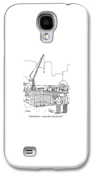 Two Construction Workers Look Out Over A Massive Galaxy S4 Case