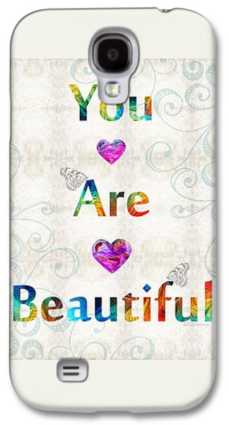 Uplifting Art - You Are Beautiful By Sharon Cummings Galaxy S4 Case