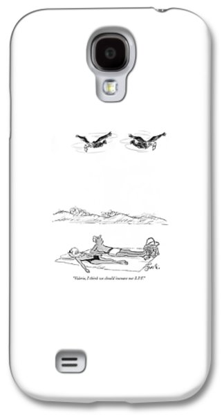 Valerie, I Think We Should Increase Our S.p.f Galaxy S4 Case by Edward Frascino
