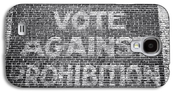 Vote Against Prohibition I Galaxy S4 Case by John Rizzuto