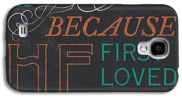 We Love.... Galaxy S4 Case by Debbie DeWitt