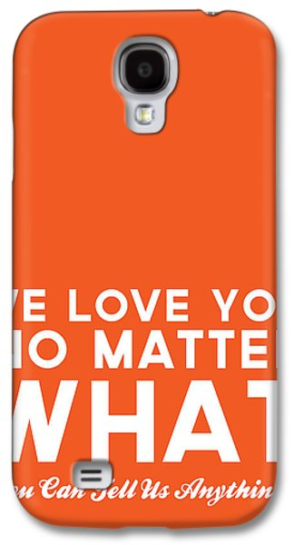 We Love You No Matter What - Greeting Card Galaxy S4 Case by Linda Woods