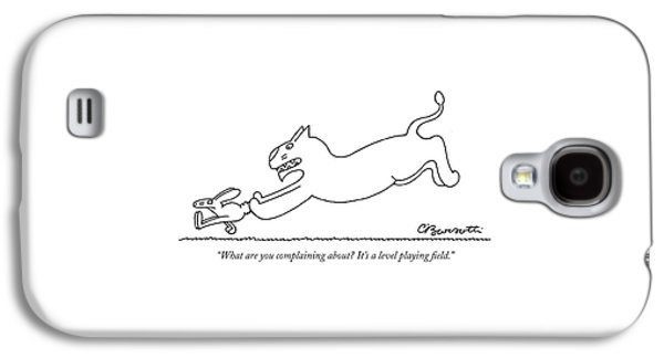 What Are You Complaining About? It's A Level Galaxy S4 Case by Charles Barsotti