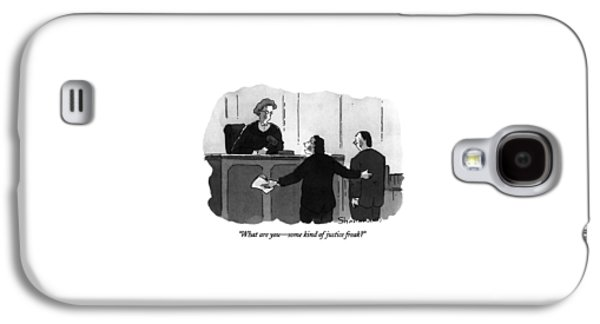 What Are You - Some Kind Of Justice Freak? Galaxy S4 Case