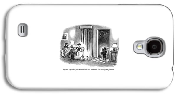 Why Not Stay With Your Mother And Me?  The Feds Galaxy S4 Case by Frank Cotham