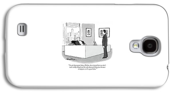 You Do Have Good Ideas Galaxy S4 Case by J.B. Handelsman
