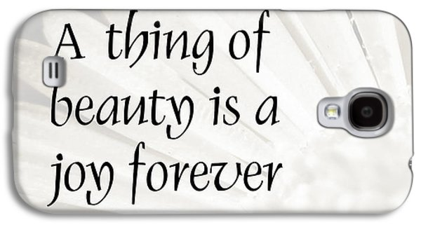 A Thing Of Beauty Quote Galaxy S4 Case by Kate McKenna