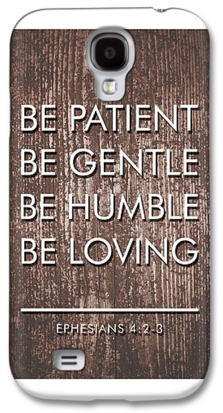 Be Patient, Be Gentle, Be Humble, Be Loving - Bible Verses Art Galaxy S4 Case