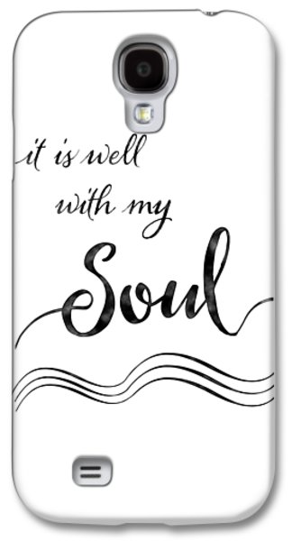 Inspirational Typography Script Calligraphy - It Is Well With My Soul Galaxy S4 Case by Audrey Jeanne Roberts