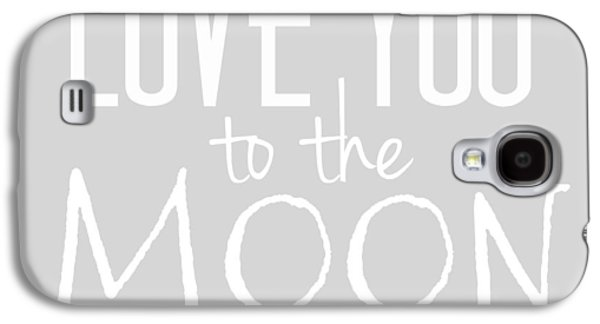 Love You To The Moon And Back Galaxy S4 Case by Marianna Mills