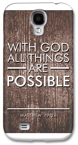 With God All Things Are Possible - Bible Verses Art Galaxy S4 Case