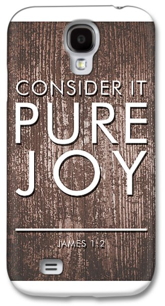 Consider It Pure Joy - James 1 2 - Bible Verses Art Galaxy S4 Case