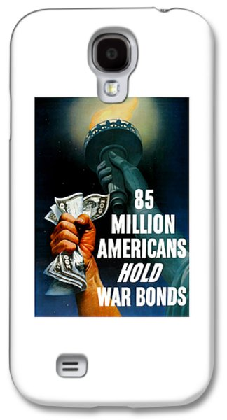 85 Million Americans Hold War Bonds  Galaxy S4 Case