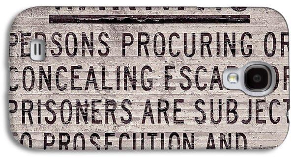 Alcatraz Prison Warning Sign Galaxy S4 Case by Jon Neidert