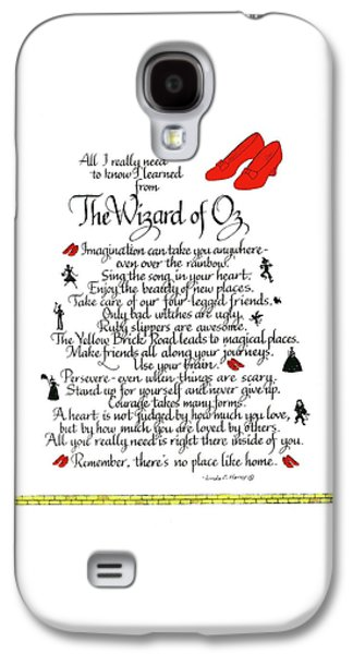 Wizard Galaxy S4 Case - All I Need To Know I Learned From The Wizard Of Oz by Linda Harris
