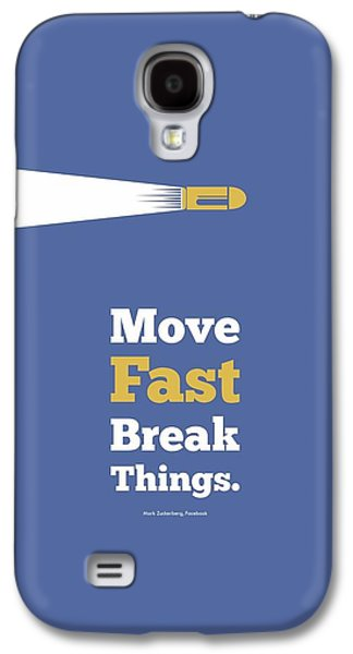 Move Fast Break Thing Life Motivational Typography Quotes Poster Galaxy S4 Case by Lab No 4 - The Quotography Department