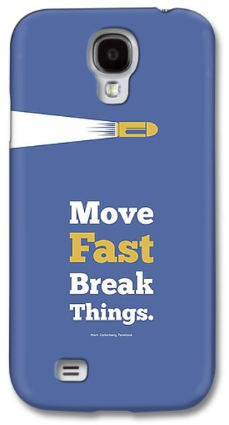 Move Fast Break Thing Life Motivational Typography Quotes Poster Galaxy S4 Case