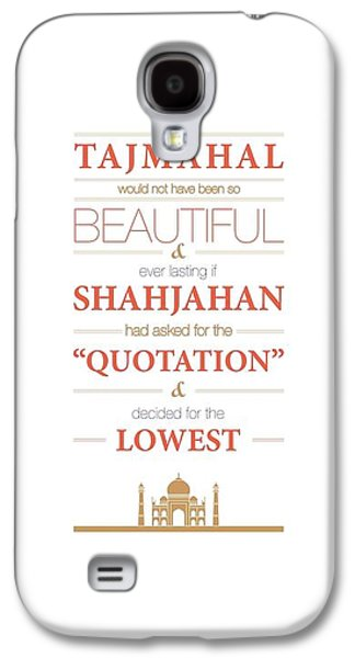 The Tajmahal Would Not Have Been So Beautiful Life Inspirational Quotes Poster Galaxy S4 Case
