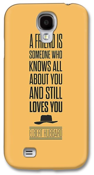 Elbert Hubbard Friendship Quotes Poster Galaxy S4 Case
