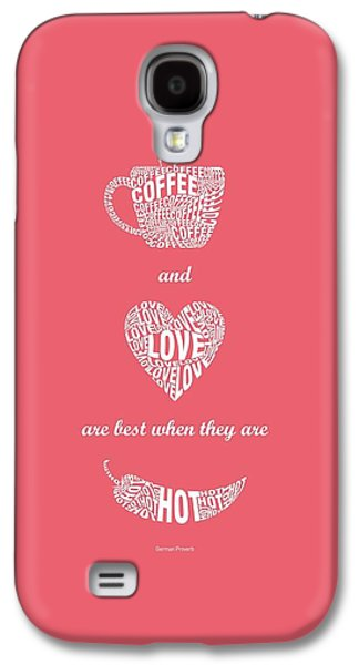 Coffee Love Quote Typographic Print Art Quotes Poster Galaxy S4 Case