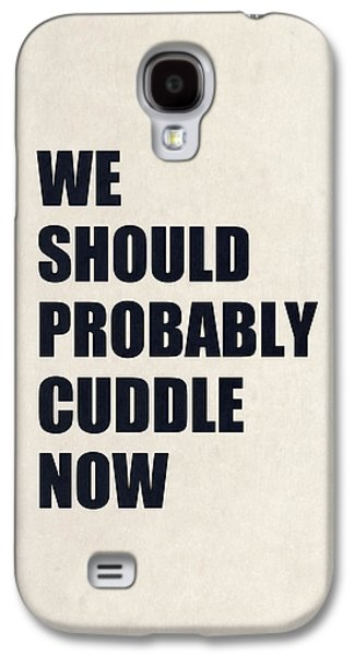 We Should Probably Cuddle Now Galaxy S4 Case by Nicklas Gustafsson