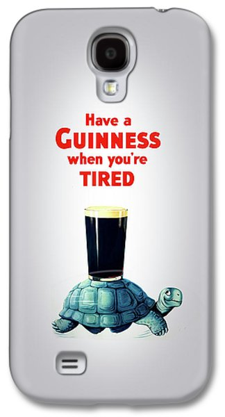 Guinness When You're Tired Galaxy S4 Case by Mark Rogan