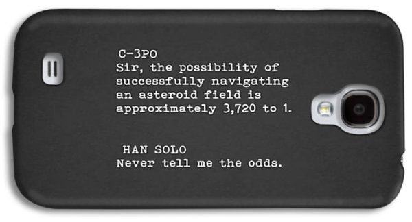 Never Tell Me The Odds Galaxy S4 Case by Mark Rogan