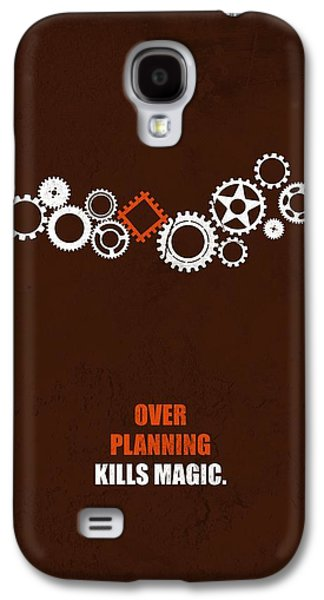 Over Planning Kills Magic Inspirational Quotes Poster Galaxy S4 Case by LabNo4