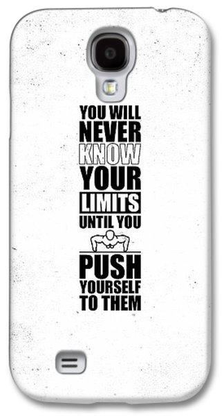 You Will Never Know Your Limits Until You Push Yourself To Them Gym Motivational Quotes Poster Galaxy S4 Case by Lab No 4