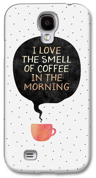 I Love The Smell Of Coffee In The Morning Galaxy S4 Case